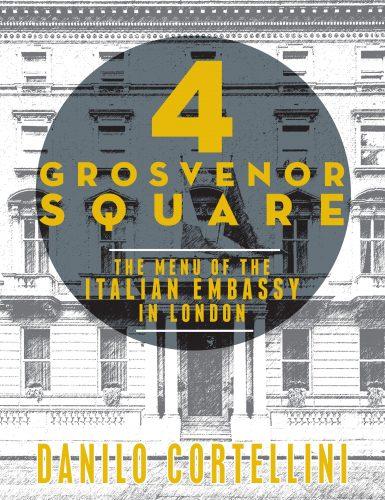 4 Grosvenor Square, il menu dell'Ambasciata Italiana a Londra